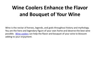 Wine Coolers Enhance the Flavor and Bouquet of Your Wine