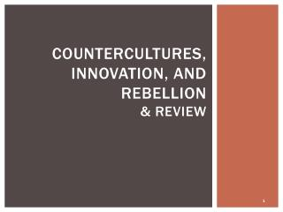COUNTERCULTURES, innovation, and Rebellion & Review