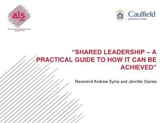 """SHARED LEADERSHIP – a PRACTICAL GUIDE TO HOW IT CAN BE ACHIEVED"""