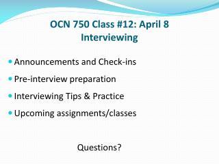 OCN 750 Class #12: April 8 Interviewing