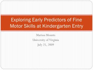 Exploring Early Predictors of Fine Motor Skills at Kindergarten Entry