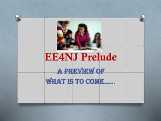 EE4NJ Prelude