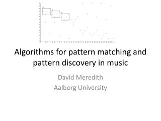 Algorithms for pattern matching and pattern discovery in music