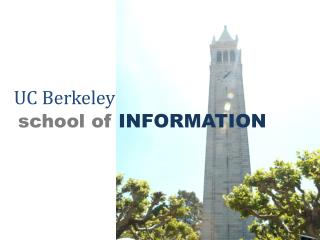 UC Berkeley  school of  INFORMATION