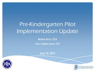 Pre-Kindergarten Pilot Implementation Update
