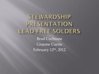 Stewardship Presentation Lead-Free Solders