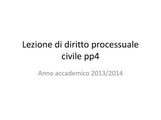 Lezione di diritto processuale civile pp4
