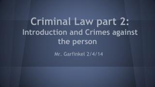 Criminal Law part 2: Introduction and Crimes against the person