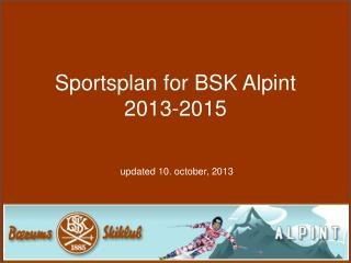Sportsplan for BSK Alpint 2013-2015