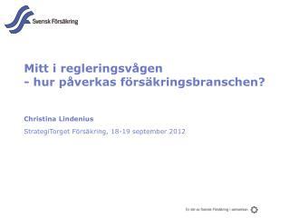 Mitt  i regleringsvågen -  hur påverkas försäkringsbranschen ?