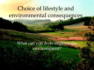 Choice  of  lifestyle  and  environmental consequences
