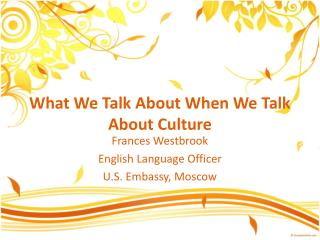 What We  Talk About  When We  Talk About Culture