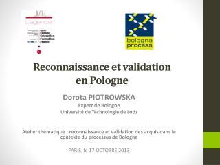 Reconnaissance et  validation en  Pologne