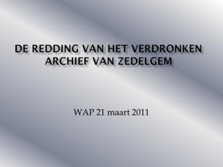 De redding van het verdronken archief van  Zedelgem