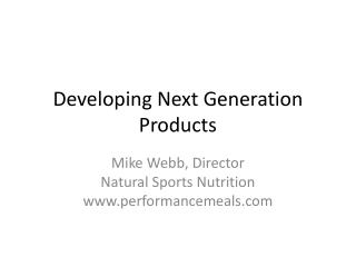 Developing Next Generation Products