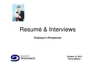 Resumé & Interviews