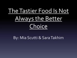 The Tastier Food Is Not Always the Better Choice