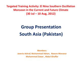 Members:  Javeria Ashraf, Muhammad Adnan,  Naeem Manzoor  Muhammad  Zawar  , Abdul  Ghaffar
