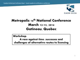 Workshop: A  race against time: successes and challenges of alternative routes to licensing