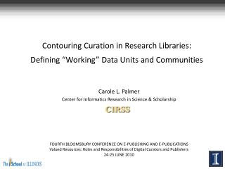 """Contouring  Curation  in Research Libraries : Defining """"Working"""" Data Units and  Communities"""