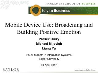 Mobile Device Use: Broadening and Building Positive Emotion