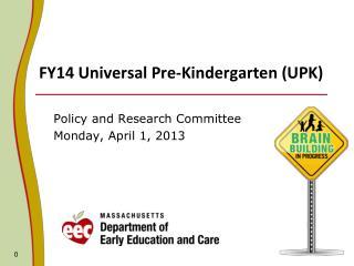 FY14 Universal Pre-Kindergarten (UPK)