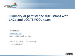 Summary of p ersistence discussions with  LHCb  and LCG/IT POOL team