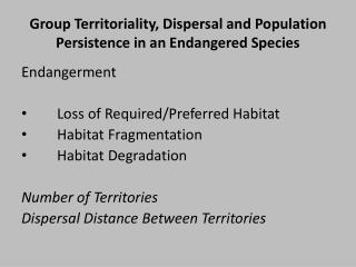 Group Territoriality, Dispersal and Population Persistence in an Endangered Species