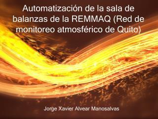 Automatización de la sala de balanzas de la REMMAQ (Red de monitoreo atmosférico de Quito)