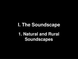 I.  The Soundscape