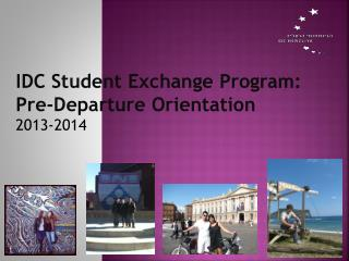 IDC Student Exchange Program:  Pre-Departure Orientation 2013-2014