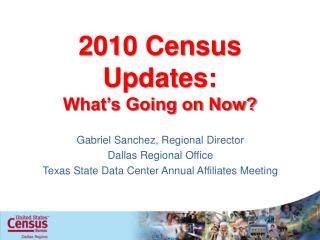 2010 Census Updates:  What's Going on Now?