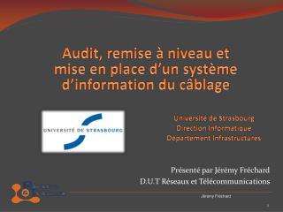 Université de Strasbourg Direction Informatique Département Infrastructures