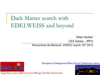 Dark Matter  search  with  EDELWEISS and beyond
