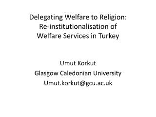 Delegating Welfare to Religion:  Re -institutionalisation of Welfare Services in Turkey