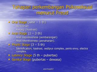 Tahapan perkembangan Psikoseksual menurut  Freud