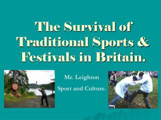 The Survival of Traditional Sports  Festivals in Britain.