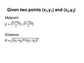 Given two points (x 1 ,y 1 ) and (x 2 ,y 2 )