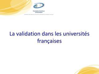 La validation dans les universités françaises