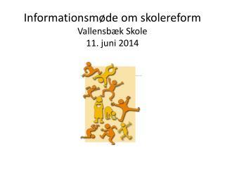 Informationsmøde om skolereform Vallensbæk Skole 11. juni 2014