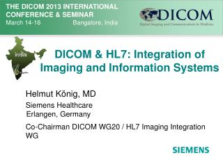 DICOM & HL7: Integration of Imaging and Information Systems