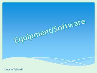 Equipment/Software