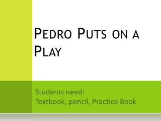 Pedro Puts on a Play