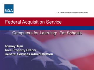 Tommy Tran Area  Property Officer General  Services Administration