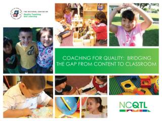 Coaching for Quality:   Bridging  the  Gap from  Content  to Classroom