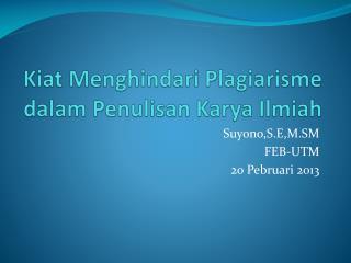 Kiat Menghindari Plagiarisme dalam Penulisan Karya Ilmiah