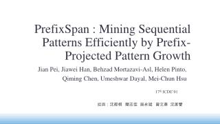 PrefixSpan  : Mining Sequential Patterns Efficiently by Prefix-Projected Pattern Growth