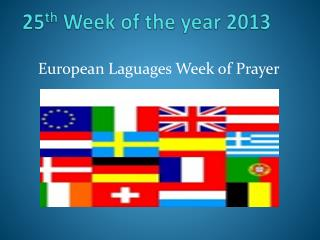 25 th Week of the year 2013
