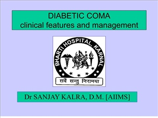 DIABETIC COMA clinical features and ma