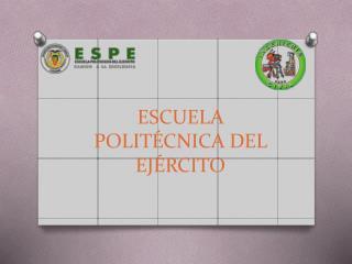 ESCUELA POLIT ÉCNICA DEL EJÉRCITO